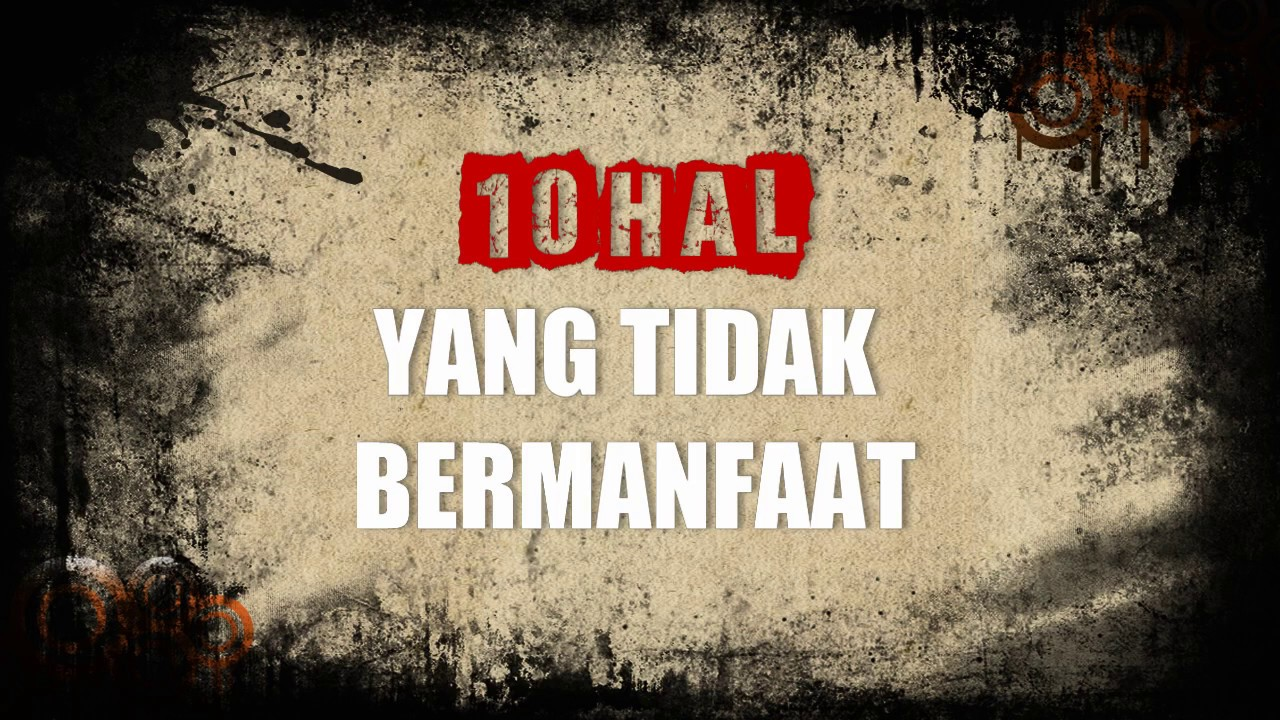 10 HAL YG TIDAK BERMANFAAT ~ Ust. Yazid bin Abdul Qadir Jawas ~ Pustaka At Taqwa Bogor