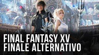 Final Fantasy 15: scoperto un finale alternativo!