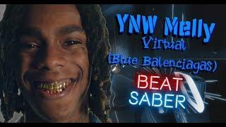 Virtual (Blue Balenciagas) - YNW Melly - Beat Saber