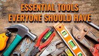 Essential Tools Everyone Should Have