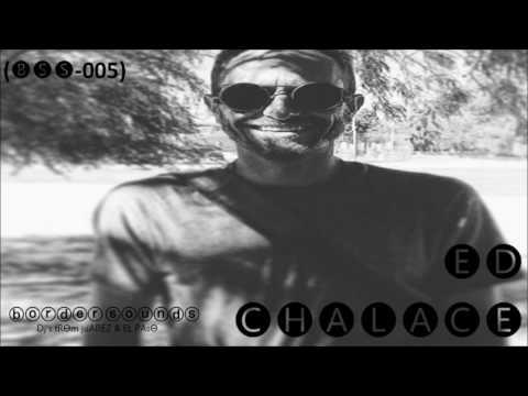 [House] Ed Chalace DjSet - El Paso, TX. (BSS-005)