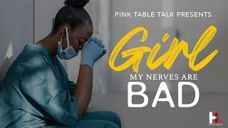 Pink Table Talk: Girl, My Nerves Are Bad