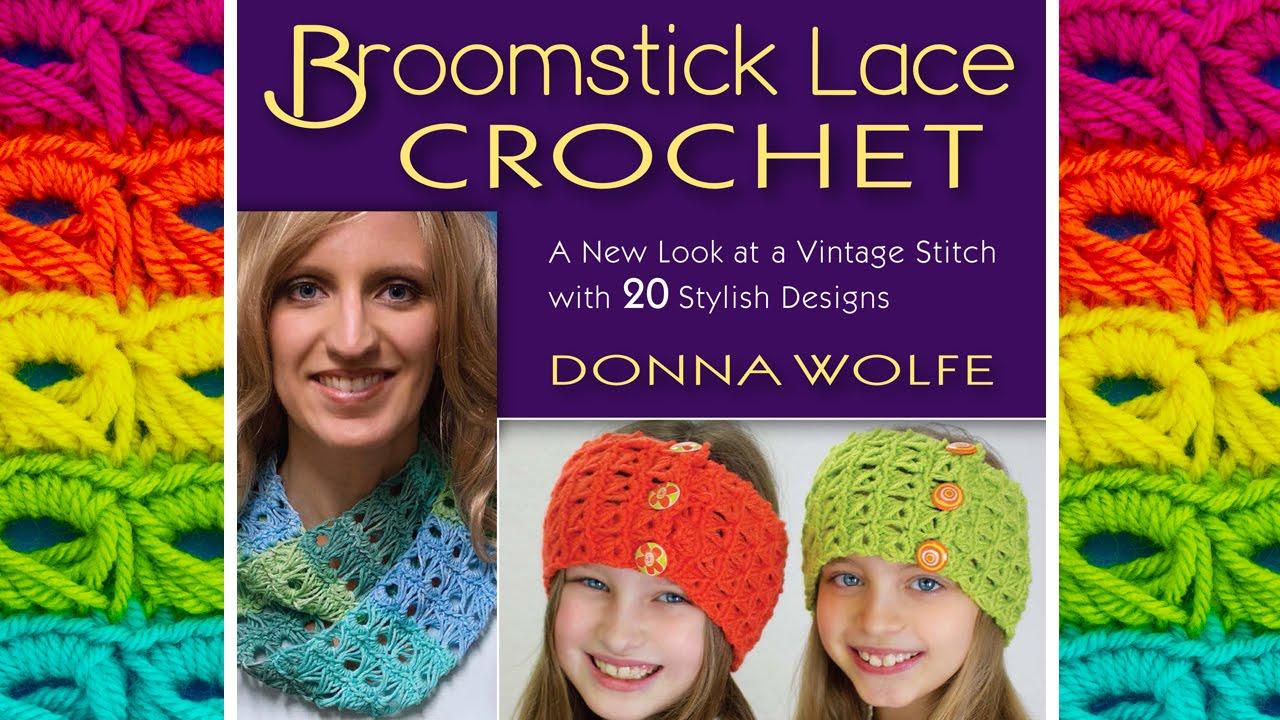 NEW! Broomstick Lace Crochet Book by Donna Wolfe from Naztazia - YouTube