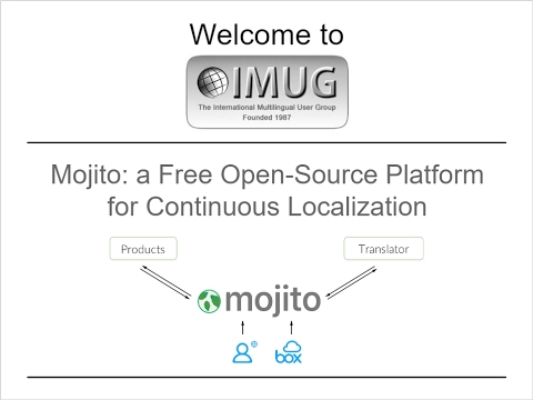 Mojito: a Free Open-Source Platform for Continuous Localization :: IMUG 2017.01.19