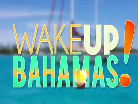 The Wake Up Bahamas Show - Live from Exuma, Bahamas