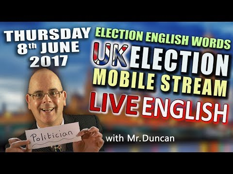 UK Election Day English - June 8th 2017  - Live English Lesson Stream
