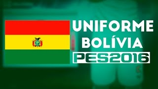 PES 2016 - Uniforme da Bolívia 2016 (Todas as Plataformas)