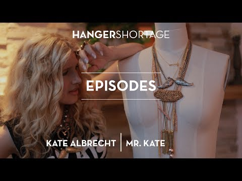 HANGER SHORTAGE: KATE ALBRECHT: MR. KATE