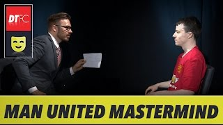If a Manchester United Fan Went on Mastermind | Dream Team FC