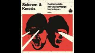 Solonen & Kosola - Kadut puhuu mun puolesta Feat. Ruudolf & Palmroth