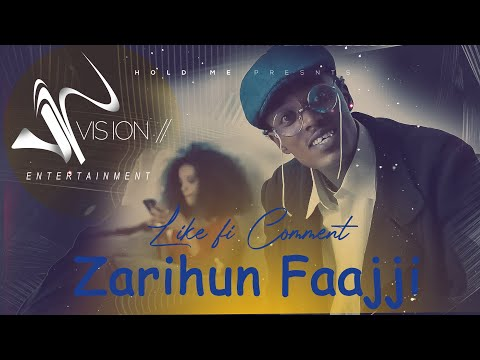 Zarihun Faajji- Like fi Comment- New Oromo Ethiopian Music 2021