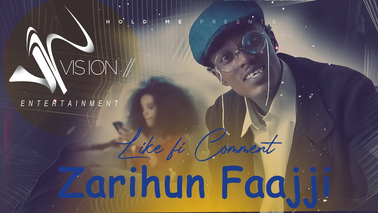 Download Zarihun Faajji- Like fi Comment- New Oromo Ethiopian Music 2021