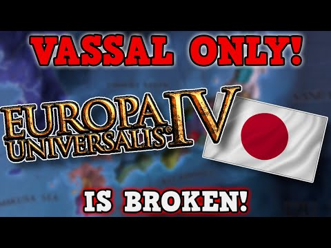 EU4 IS A PERFECTLY BALANCED GAME WITH NO EXPLOITS - Japans Vassal Only Challenge ( Japan IS OP!! )