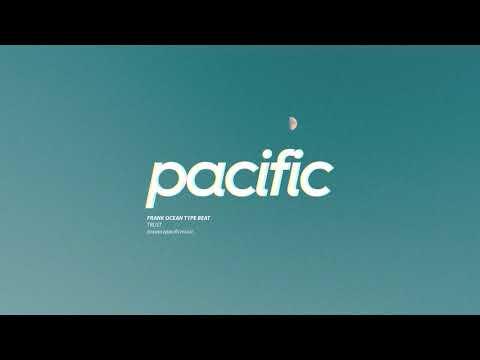 "Frank Ocean Type Beat - ""Trust"" (Prod. Pacific)"