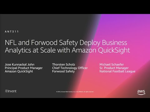 AWS re:Invent 2018: NFL & Forwood Safety Deploy Analytics at Scale w/ Amazon QuickSight (ANT311)
