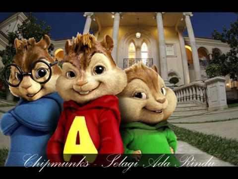 Chipmunks - Selagi Ada Rindu