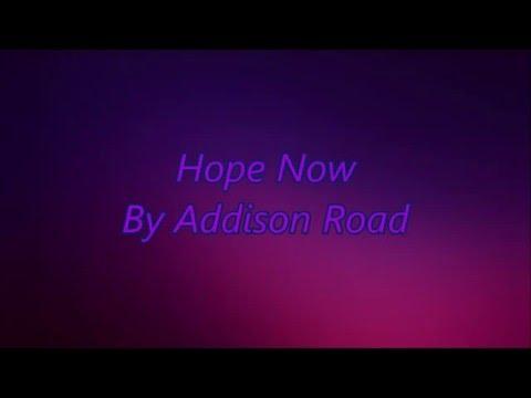 Hope Now Addison Road Lyrics
