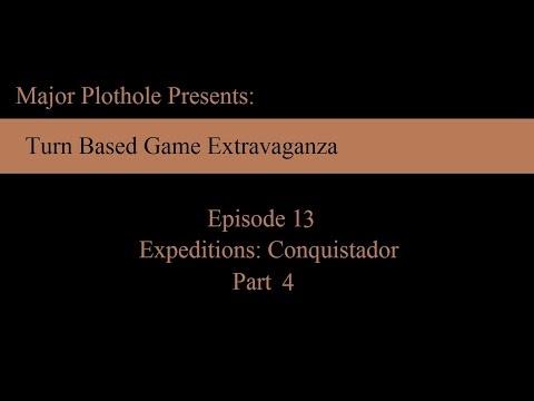 TBGE: Episode 13 (Expeditions Conquistador)  