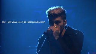 ZAYN MALIK  - BEST VOCAL COMPILATION 2016  [HIGH NOTES]