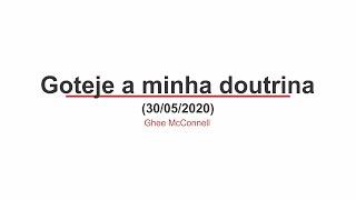 Goteje a minha doutrina - 30/05/2020