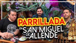 PARRILLADA con Óscar de la Capital y Katsuji en San Miguel de Allende