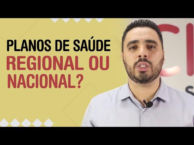 PLANO DE SAÚDE REGIONAL OU NACIONAL?