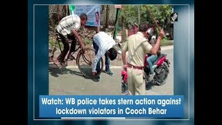 Watch: WB police takes stern action against lockdown violators in Cooch Behar