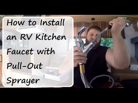 Merveilleux RV Plumbing: How To Install An RV Kitchen Faucet With Pull Out Sprayer,  Part 1