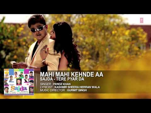 Feroz Khan : Mahi Mahi Kehnde Aa Full Song (Audio) | Sajda - Tere Pyar Da | Hit Punjabi Song