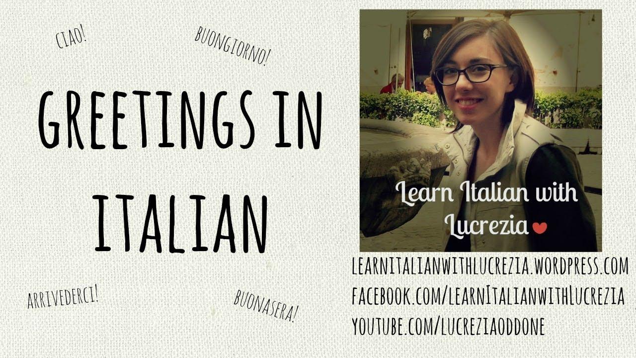Learn italian greetings lesson 14 beginner youtube learn italian greetings lesson 14 beginner m4hsunfo