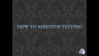 How To Asbestos Testing