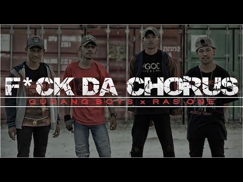 F*ck Da Chorus | Gudang Boys X Ras One ( 2017)