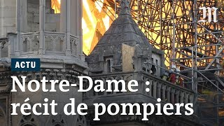 Incendie de Notre-Dame : le récit des pompiers qui ont sauvé la cathédrale