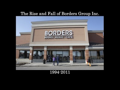 The Rise and Fall of Borders Group Inc., 1994-2011