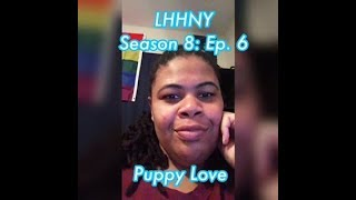(REVIEW) Love and Hip Hop: New York | Season 8: Ep. 6 | Puppy Love (RECAP)