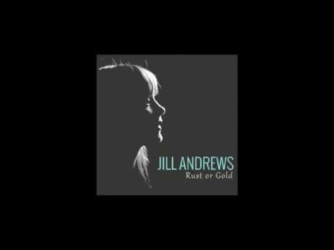 Rust or Gold - Jill Andrews (Official - Studio Quality)