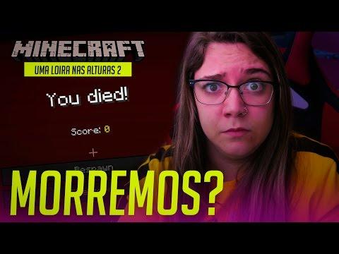 MINECRAFT: MORRI DE NOVO? - Uma Loira nas Alturas 2 #02