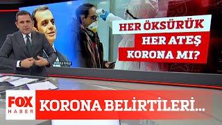 Korona belirtileri...  11 Mart 2020 Fatih Portakal ile FOX Ana Haber