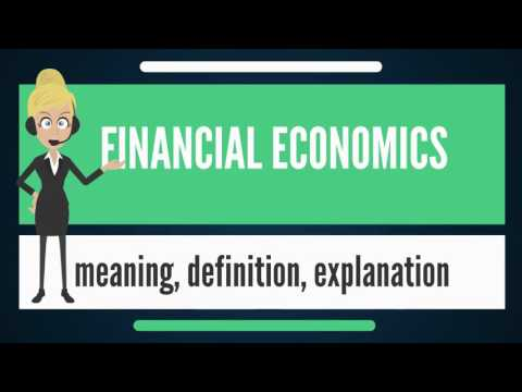 What is FINANCIAL ECONOMICS? What does FINANCIAL ECONOMICS mean? FINANCIAL ECONOMICS meaning