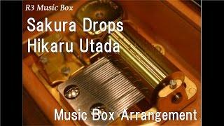 Sakura Drops/Hikaru Utada [Music Box]
