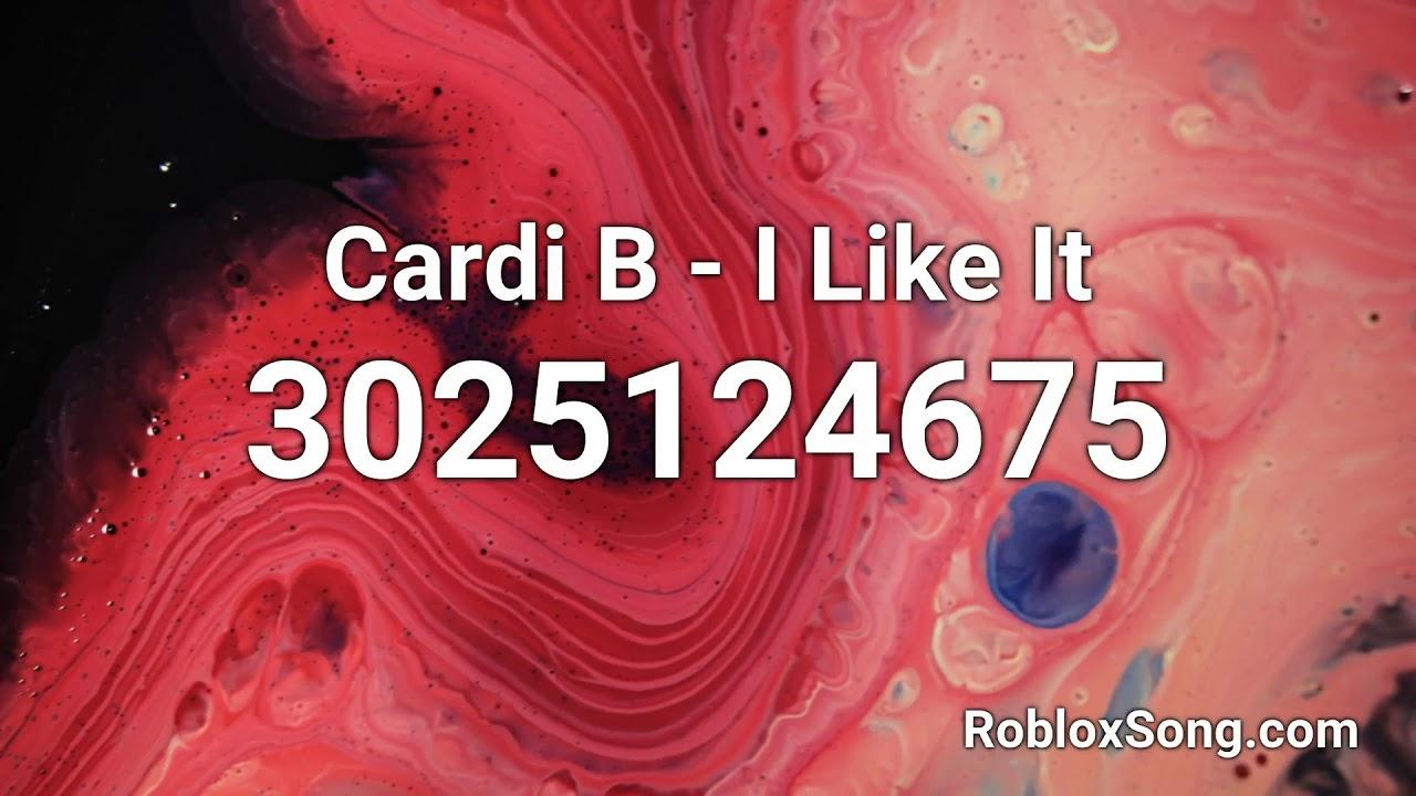 Roblox Song Id Codes Cardi B Roblox Cardi B I Like It Roblox Id Roblox Music Code Youtube