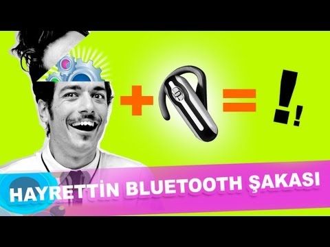 Hayrettin'den Bluetooth şakası :)