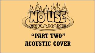 No Use For A Name - Part Two (Acoustic Cover)