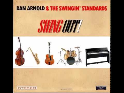 """""""They All Laughed"""" - Dan Arnold & The Swingin' Standards"""