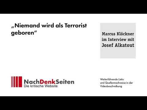 """""""Niemand wird als Terrorist geboren""""   Marcus Klöckner im Interview mit Josef Alkatout"""