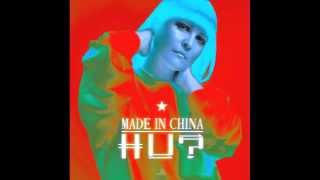 HU? - Made In China