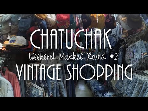 Vintage Shopping at Chatuchak Weekend Market Bangkok - Day 8 (Video #25)