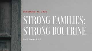 Strong Families: Strong Doctrine | Part II - Saved | 12.20.2020
