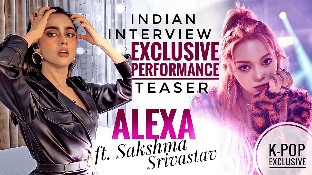 K-Pop ALEXA ft. Sakshma Srivastav   Indian Interview + Exclusive Xtra Performance Teaser