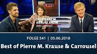 Die Pierre M. Krause Show vom 05.06.2018 – Ein Best of mit Carrousel